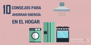 10 Consejos ahorrar energía
